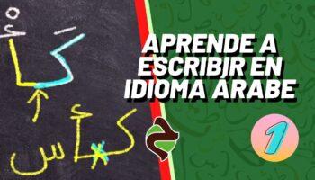Cómo Escribir en Idioma Árabe : Episodio N° 1
